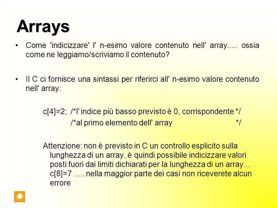 Arrays Come indicizzare l n-esimo valore contenuto nell array..... ossia come ne leggiamo/scriviamo il contenuto