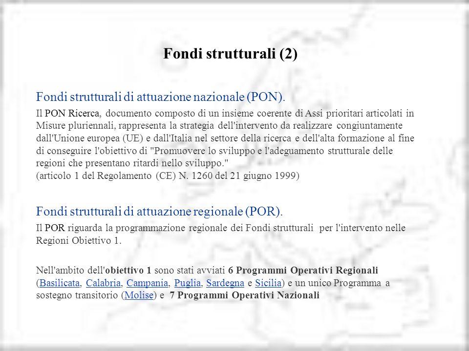 Fondi strutturali (2) Fondi strutturali di attuazione nazionale (PON).