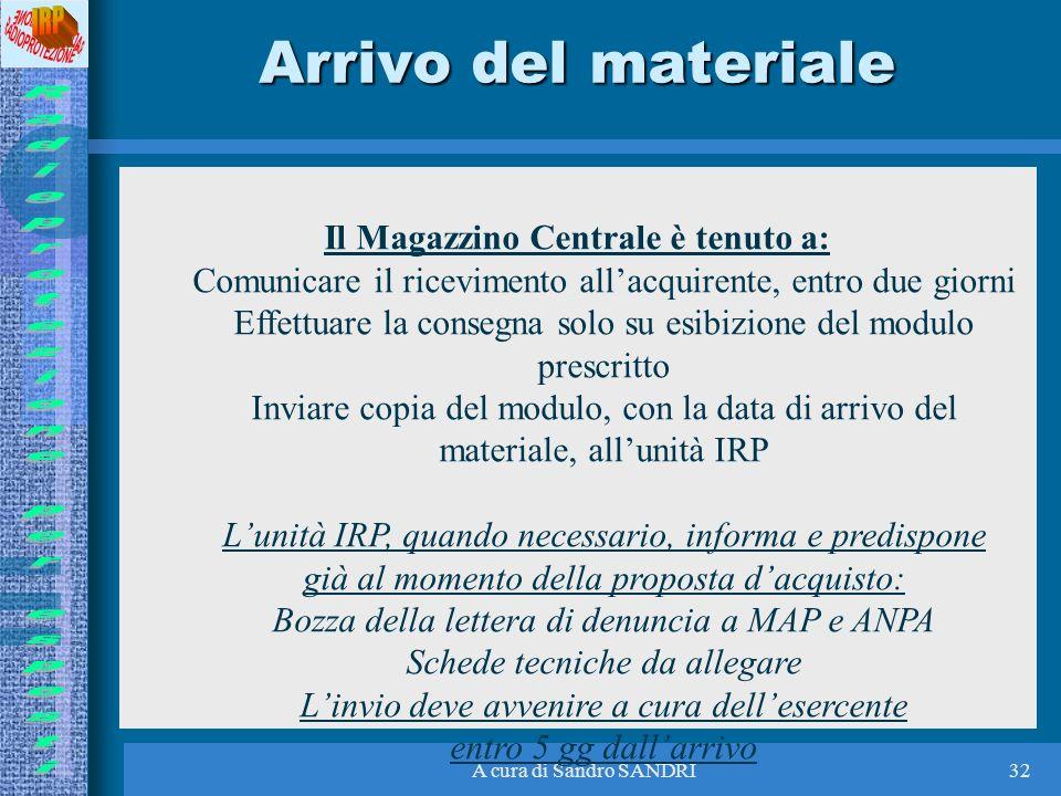 Arrivo del materiale Il Magazzino Centrale è tenuto a: