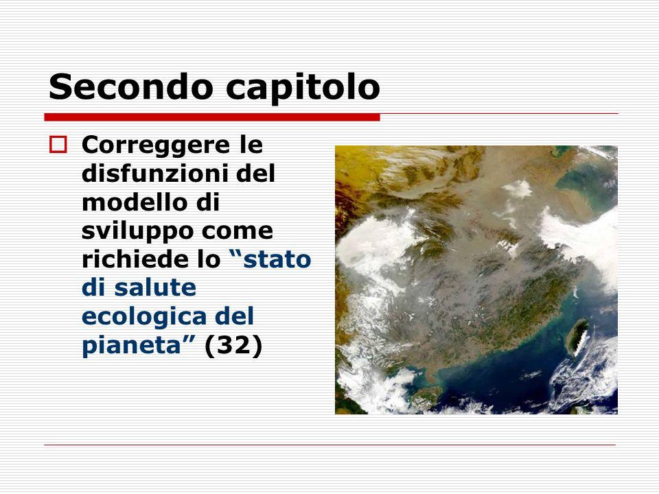 Secondo capitolo Correggere le disfunzioni del modello di sviluppo come richiede lo stato di salute ecologica del pianeta (32)