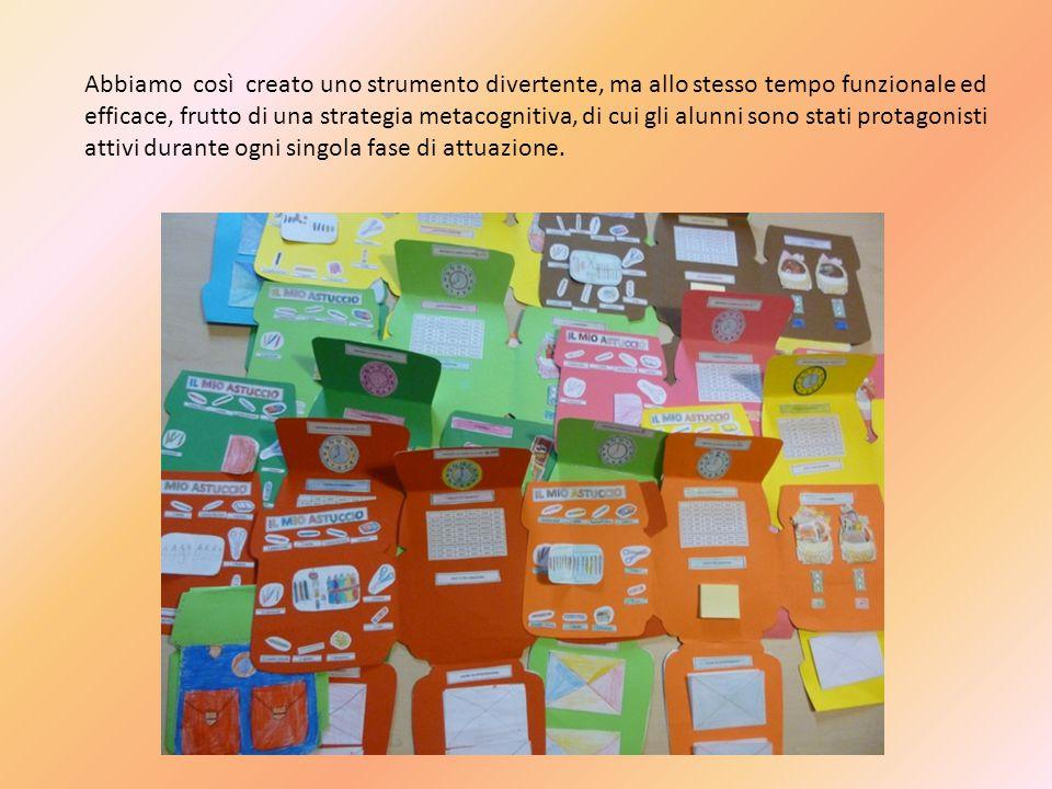 Abbiamo così creato uno strumento divertente, ma allo stesso tempo funzionale ed efficace, frutto di una strategia metacognitiva, di cui gli alunni sono stati protagonisti attivi durante ogni singola fase di attuazione.