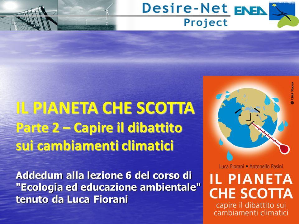 IL PIANETA CHE SCOTTA Parte 2 – Capire il dibattito sui cambiamenti climatici