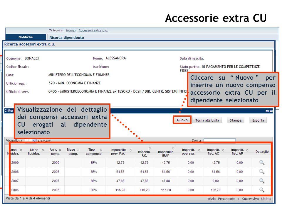 Accessorie extra CU Cliccare su Nuovo per inserire un nuovo compenso accessorio extra CU per il dipendente selezionato.