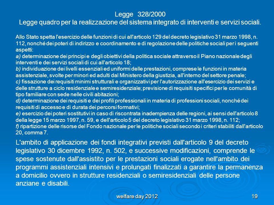 Legge 328/2000Legge quadro per la realizzazione del sistema integrato di interventi e servizi sociali.