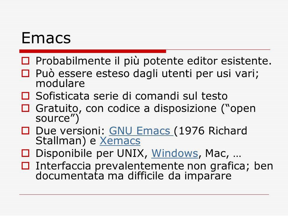 Emacs Probabilmente il più potente editor esistente.