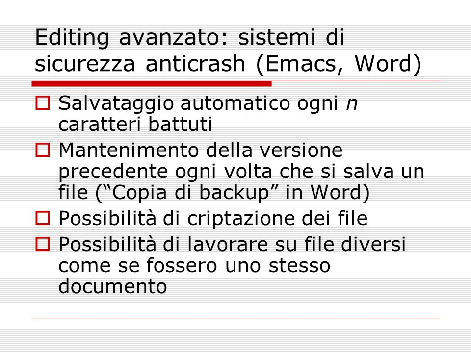 Editing avanzato: sistemi di sicurezza anticrash (Emacs, Word)