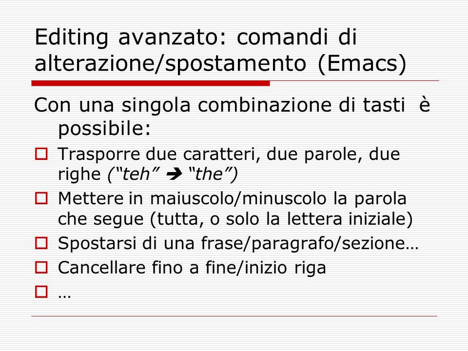 Editing avanzato: comandi di alterazione/spostamento (Emacs)