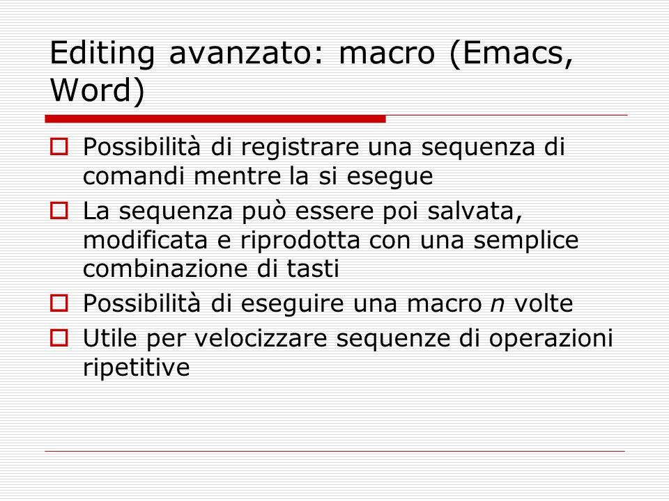 Editing avanzato: macro (Emacs, Word)