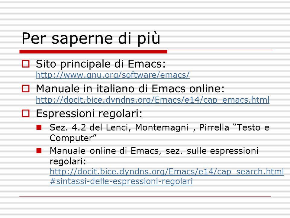 Per saperne di piùSito principale di Emacs: http://www.gnu.org/software/emacs/
