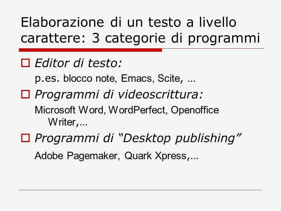 Elaborazione di un testo a livello carattere: 3 categorie di programmi