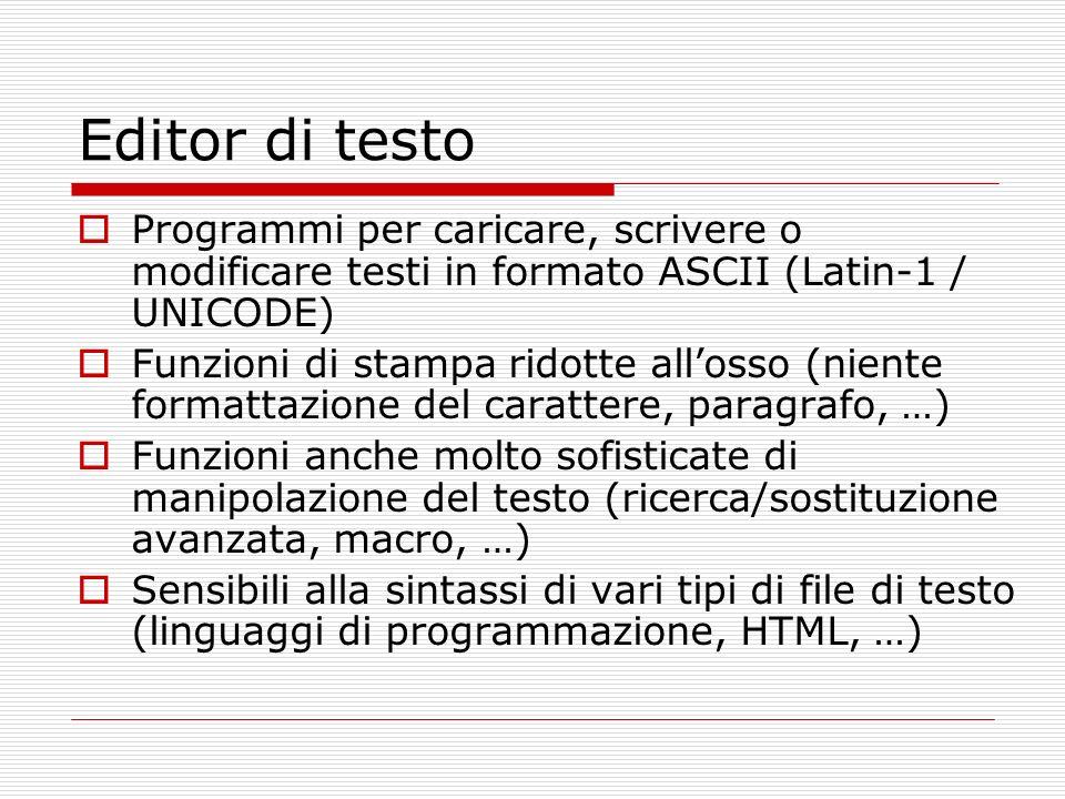 Editor di testo Programmi per caricare, scrivere o modificare testi in formato ASCII (Latin-1 / UNICODE)