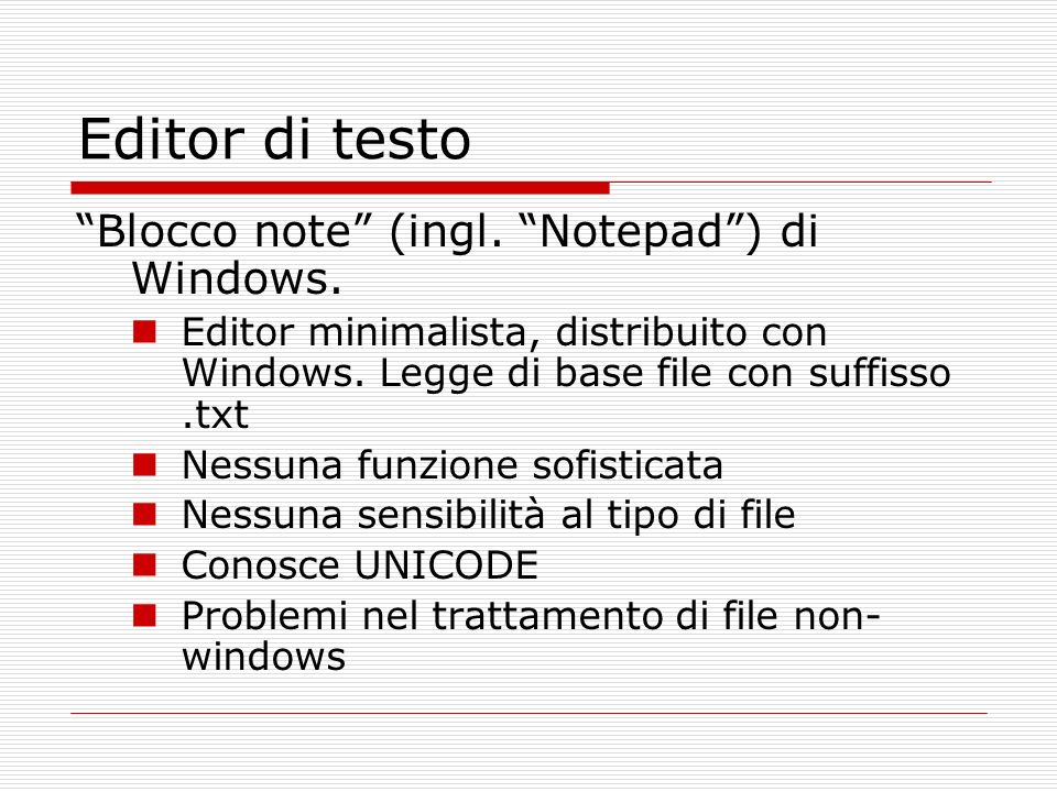 Editor di testo Blocco note (ingl. Notepad ) di Windows.