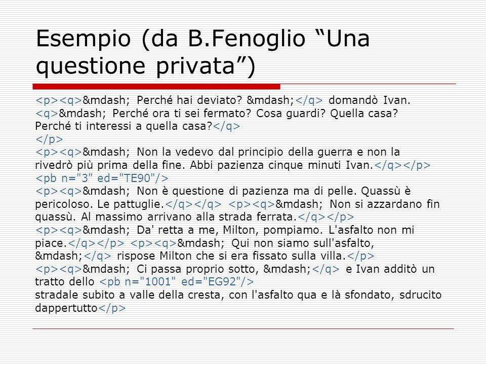 Esempio (da B.Fenoglio Una questione privata )