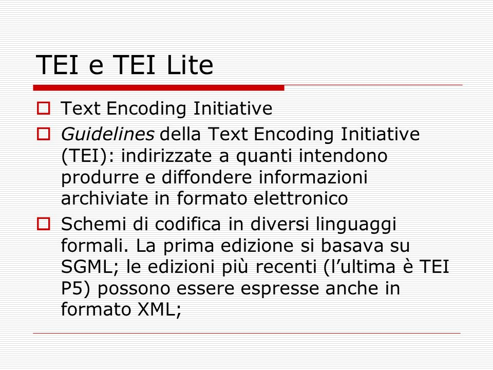 TEI e TEI Lite Text Encoding Initiative