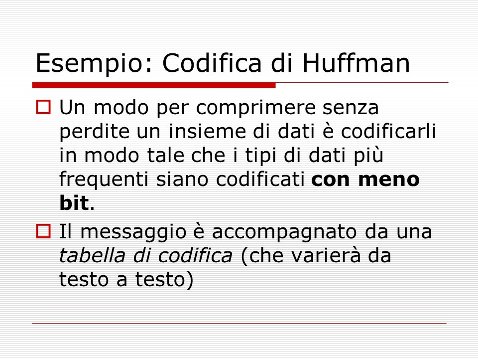 Esempio: Codifica di Huffman