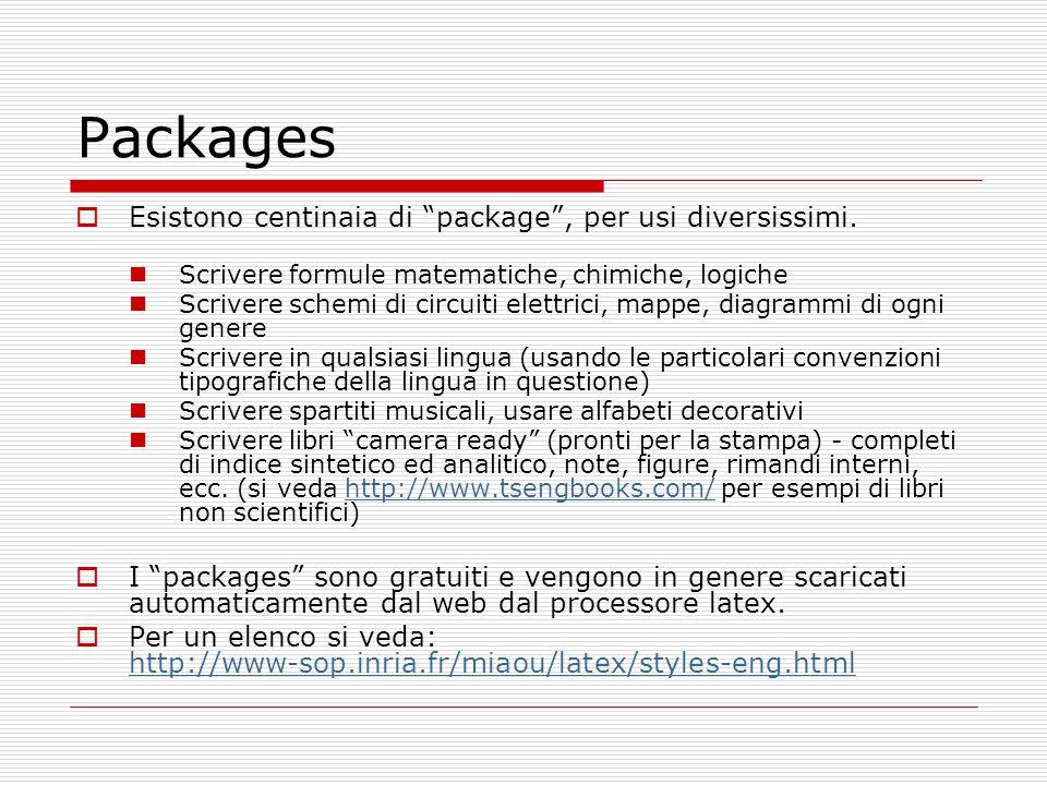Packages Esistono centinaia di package , per usi diversissimi.