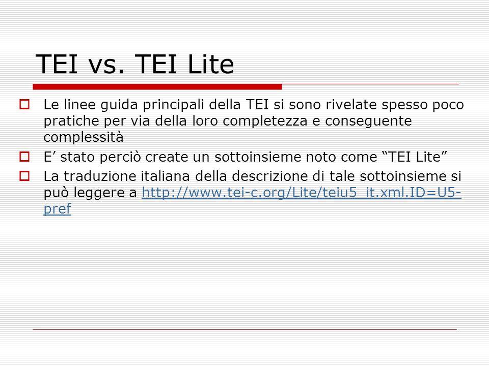 TEI vs. TEI Lite Le linee guida principali della TEI si sono rivelate spesso poco pratiche per via della loro completezza e conseguente complessità.