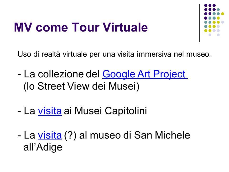 MV come Tour Virtuale Uso di realtà virtuale per una visita immersiva nel museo. - La collezione del Google Art Project.