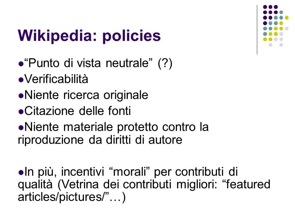 Wikipedia: policies Punto di vista neutrale ( ) Verificabilità
