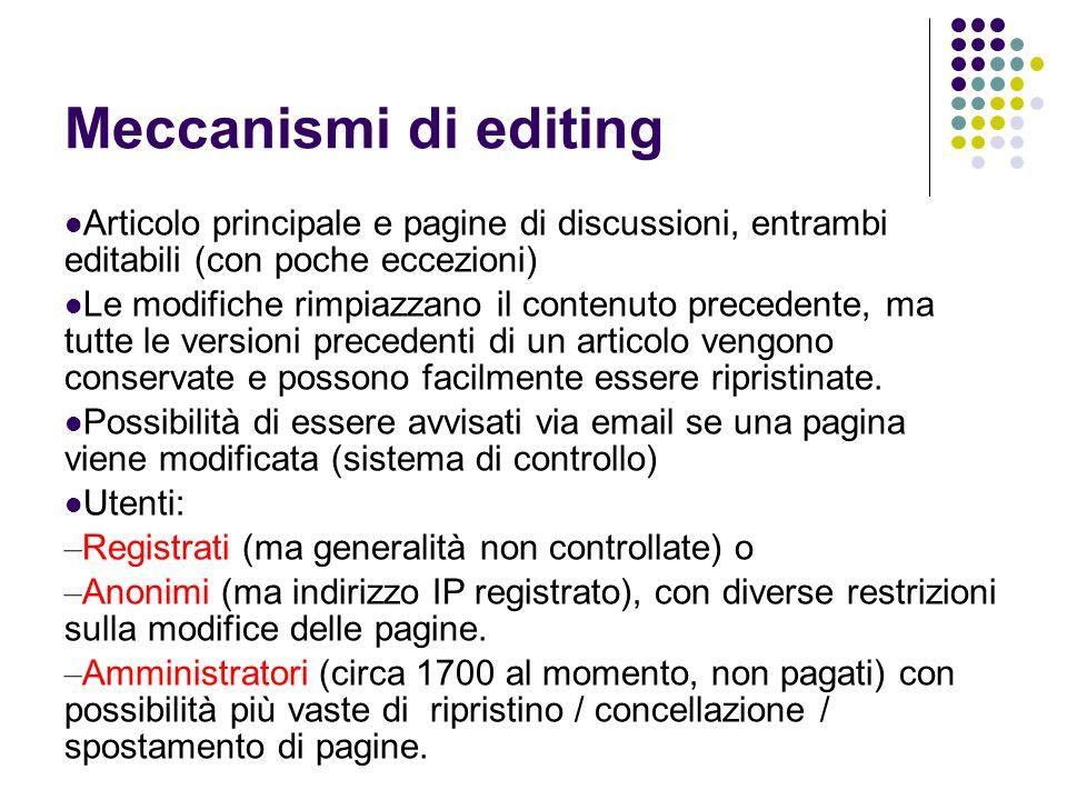 Meccanismi di editing Articolo principale e pagine di discussioni, entrambi editabili (con poche eccezioni)