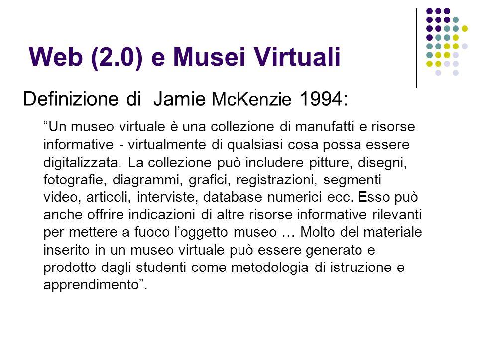 Web (2.0) e Musei Virtuali Definizione di Jamie McKenzie 1994: