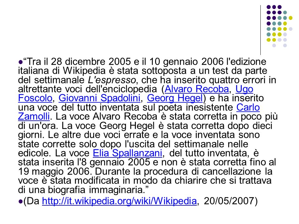 (Da http://it.wikipedia.org/wiki/Wikipedia, 20/05/2007)