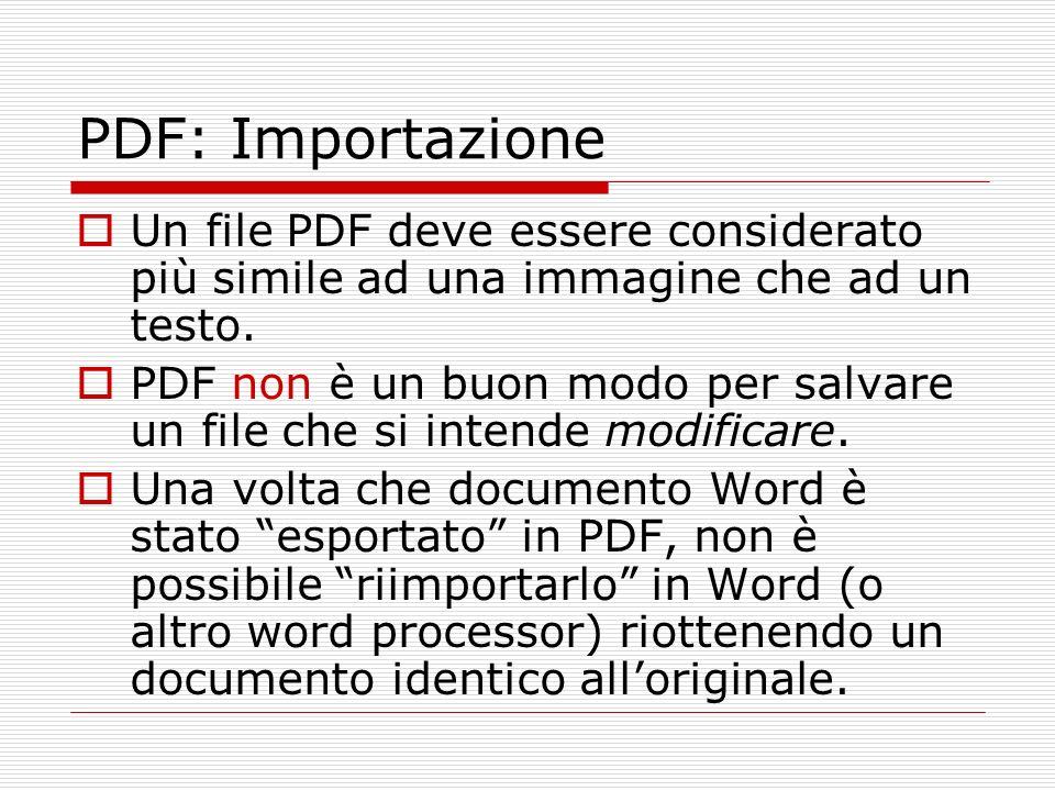 PDF: Importazione Un file PDF deve essere considerato più simile ad una immagine che ad un testo.