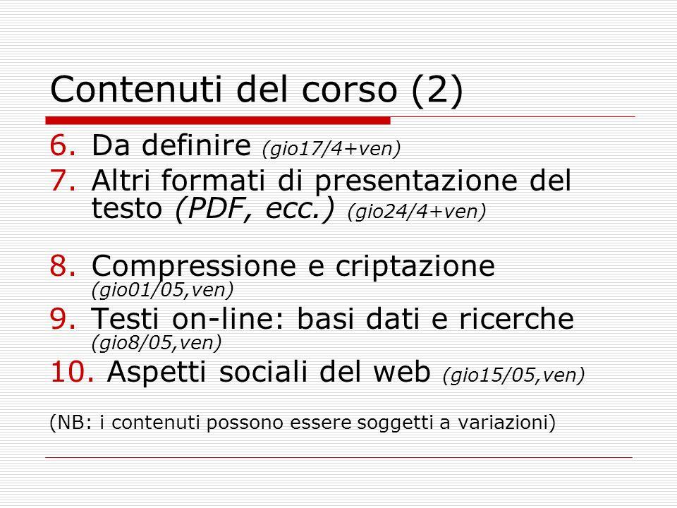 Contenuti del corso (2) Da definire (gio17/4+ven)