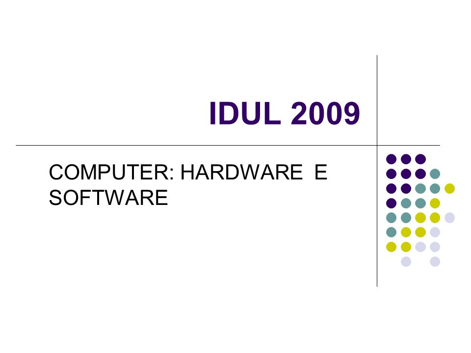 COMPUTER: HARDWARE E SOFTWARE