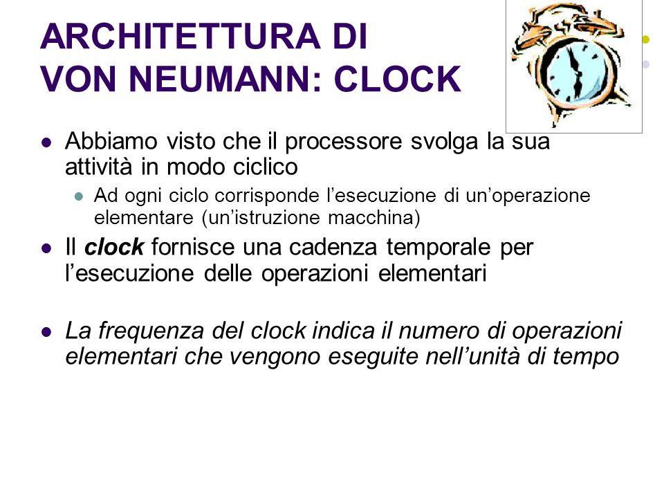 ARCHITETTURA DI VON NEUMANN: CLOCK