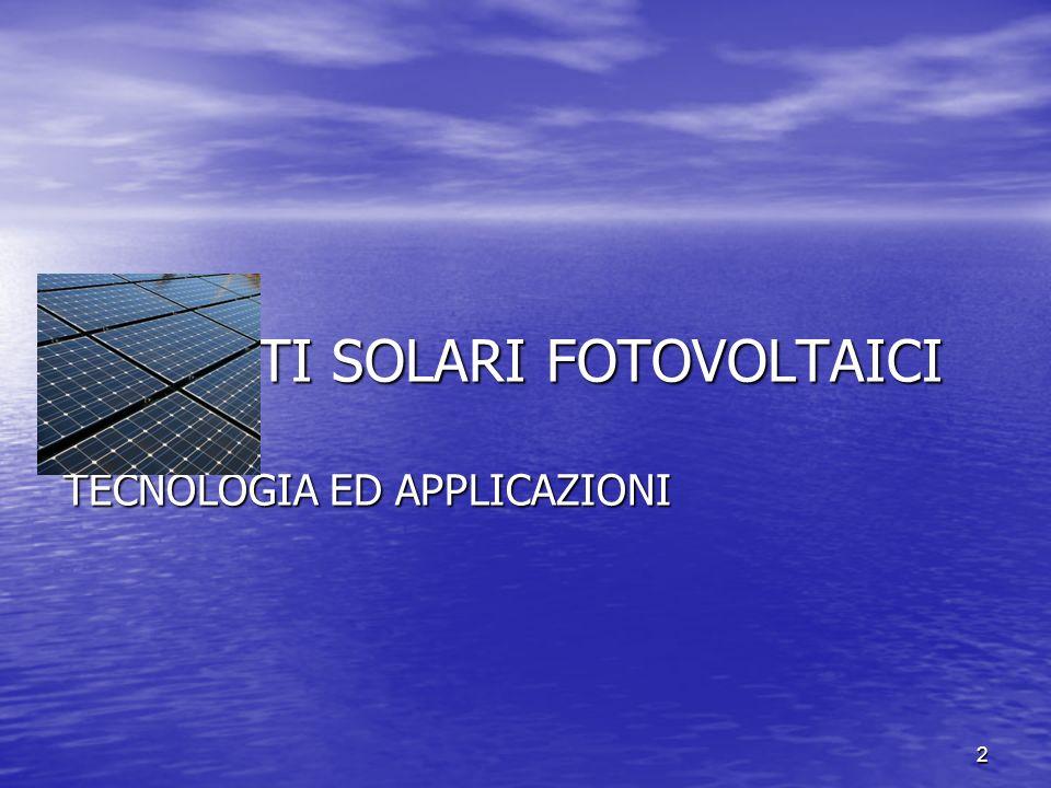 IMPIANTI SOLARI FOTOVOLTAICI TECNOLOGIA ED APPLICAZIONI
