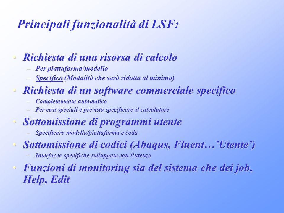 Principali funzionalità di LSF: