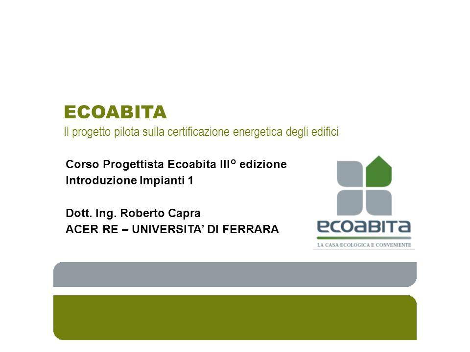 ECOABITA Il progetto pilota sulla certificazione energetica degli edifici. Corso Progettista Ecoabita III° edizione.