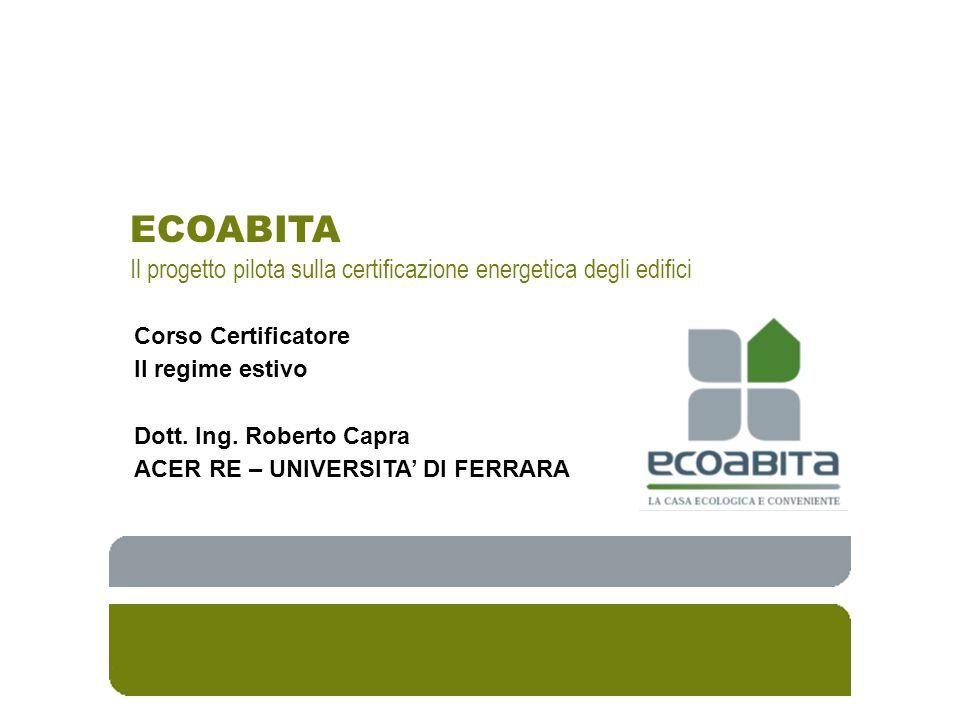 ECOABITA Il progetto pilota sulla certificazione energetica degli edifici. Corso Certificatore. Il regime estivo.
