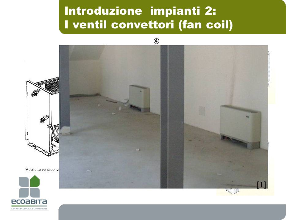 Introduzione impianti 2: I ventil convettori (fan coil)