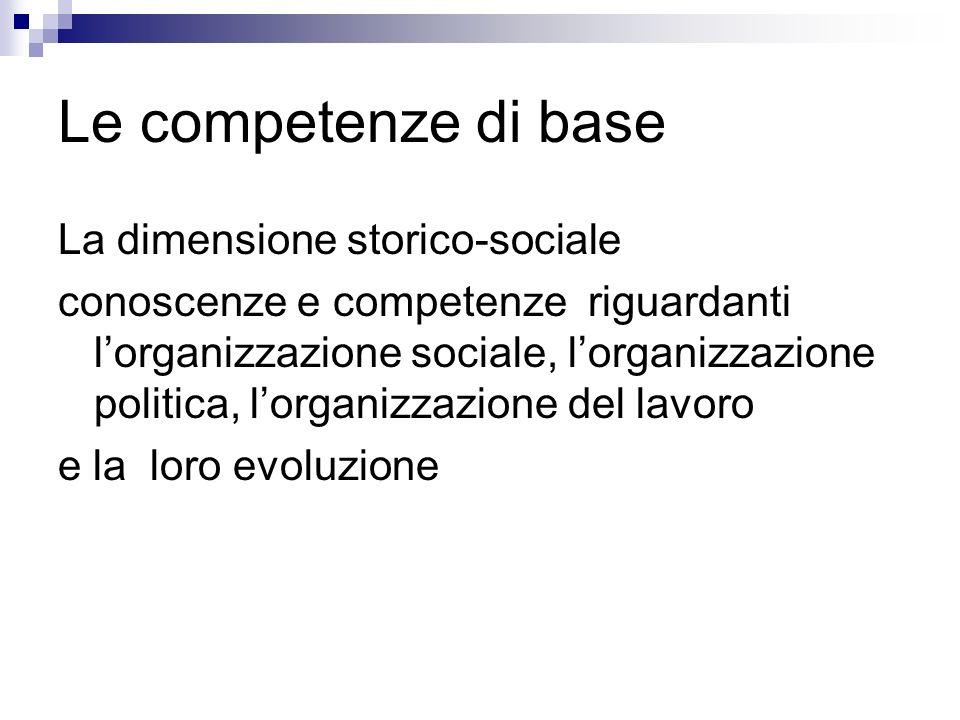 Le competenze di base La dimensione storico-sociale