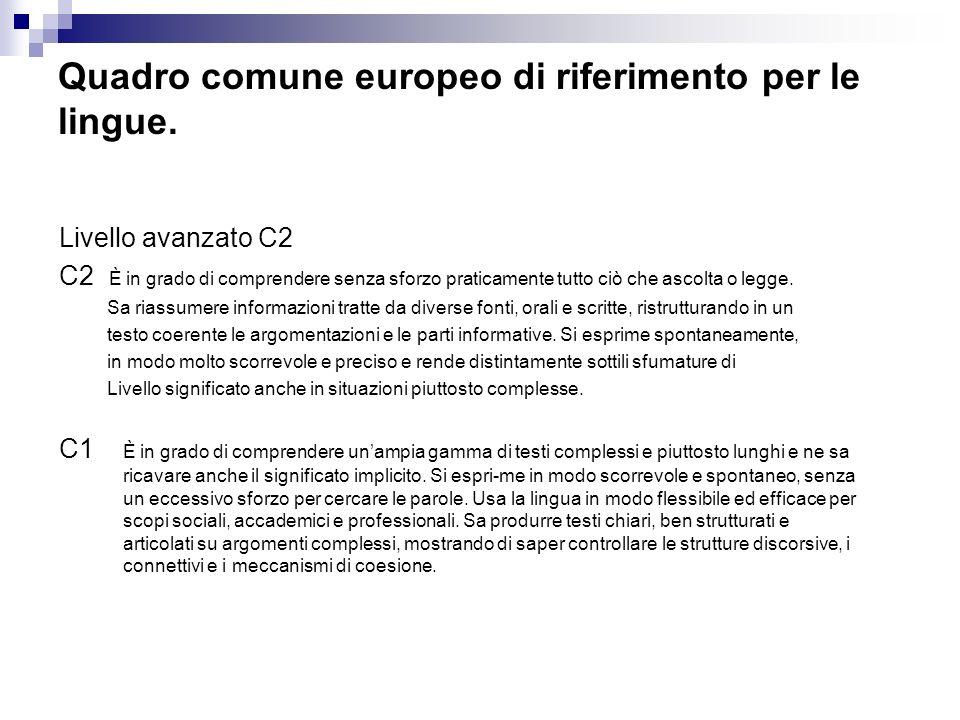 Quadro comune europeo di riferimento per le lingue.
