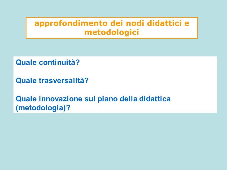 approfondimento dei nodi didattici e metodologici