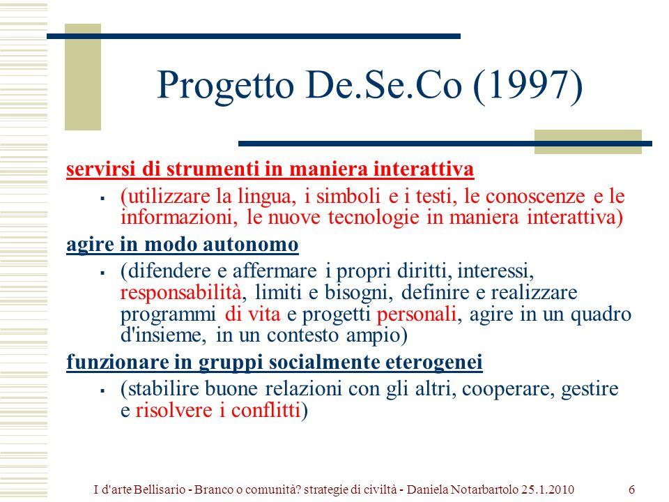 Progetto De.Se.Co (1997) servirsi di strumenti in maniera interattiva