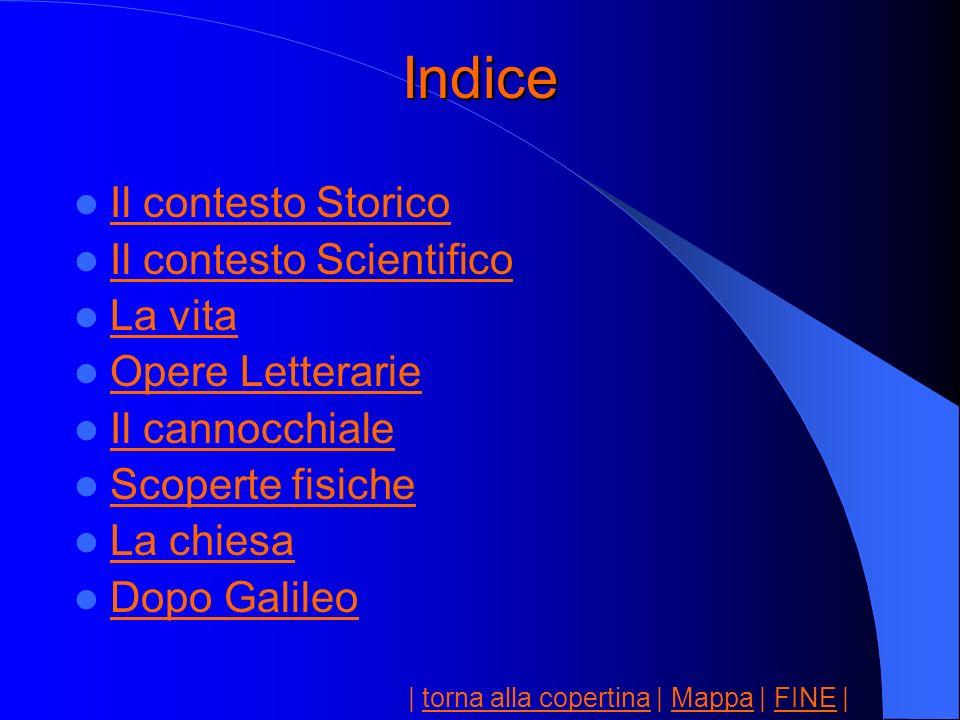 Indice Il contesto Storico Il contesto Scientifico La vita