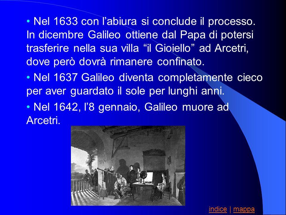 Nel 1642, l'8 gennaio, Galileo muore ad Arcetri.