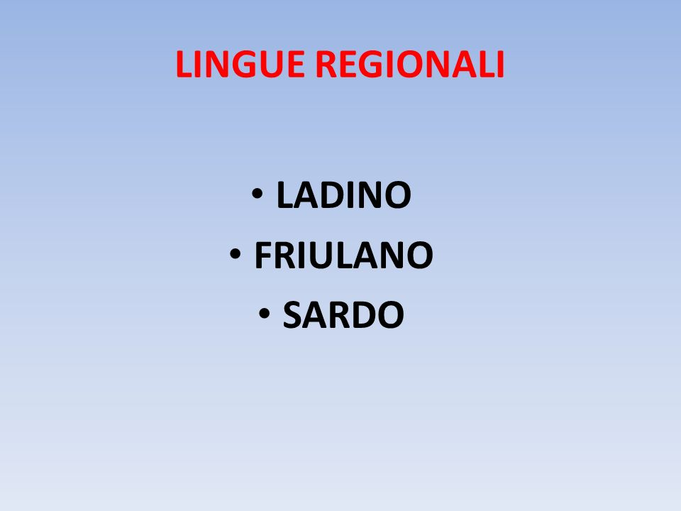 LINGUE REGIONALI LADINO FRIULANO SARDO