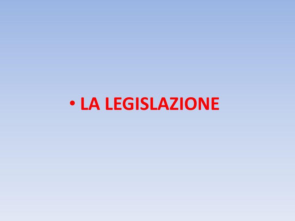 LA LEGISLAZIONE
