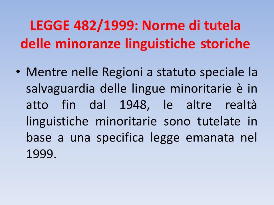 LEGGE 482/1999: Norme di tutela delle minoranze linguistiche storiche