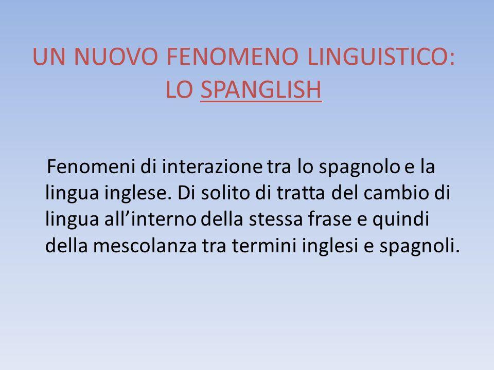UN NUOVO FENOMENO LINGUISTICO: LO SPANGLISH