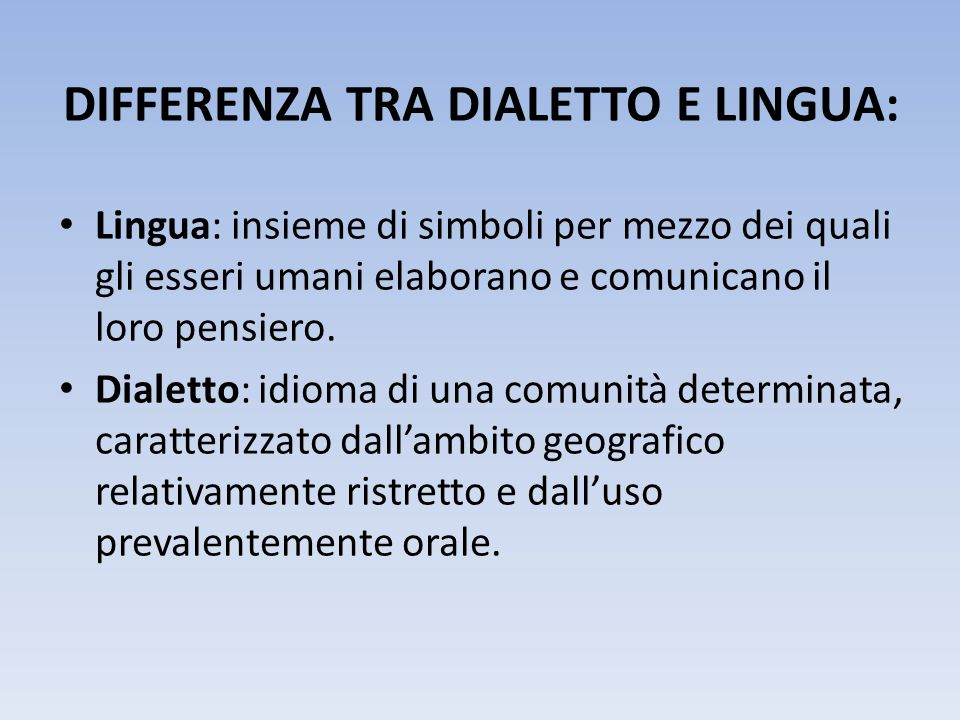 DIFFERENZA TRA DIALETTO E LINGUA: