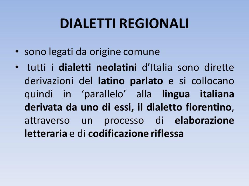 DIALETTI REGIONALI sono legati da origine comune