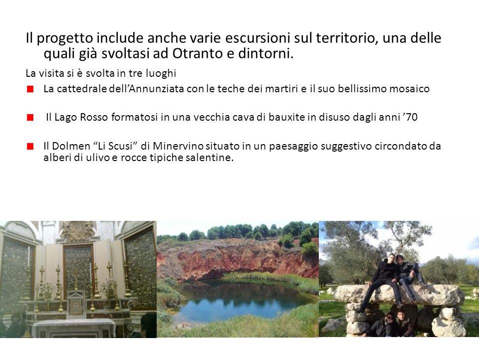 Il progetto include anche varie escursioni sul territorio, una delle quali già svoltasi ad Otranto e dintorni.