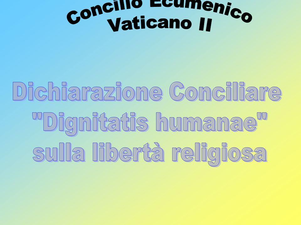 Dichiarazione Conciliare Dignitatis humanae sulla libertà religiosa