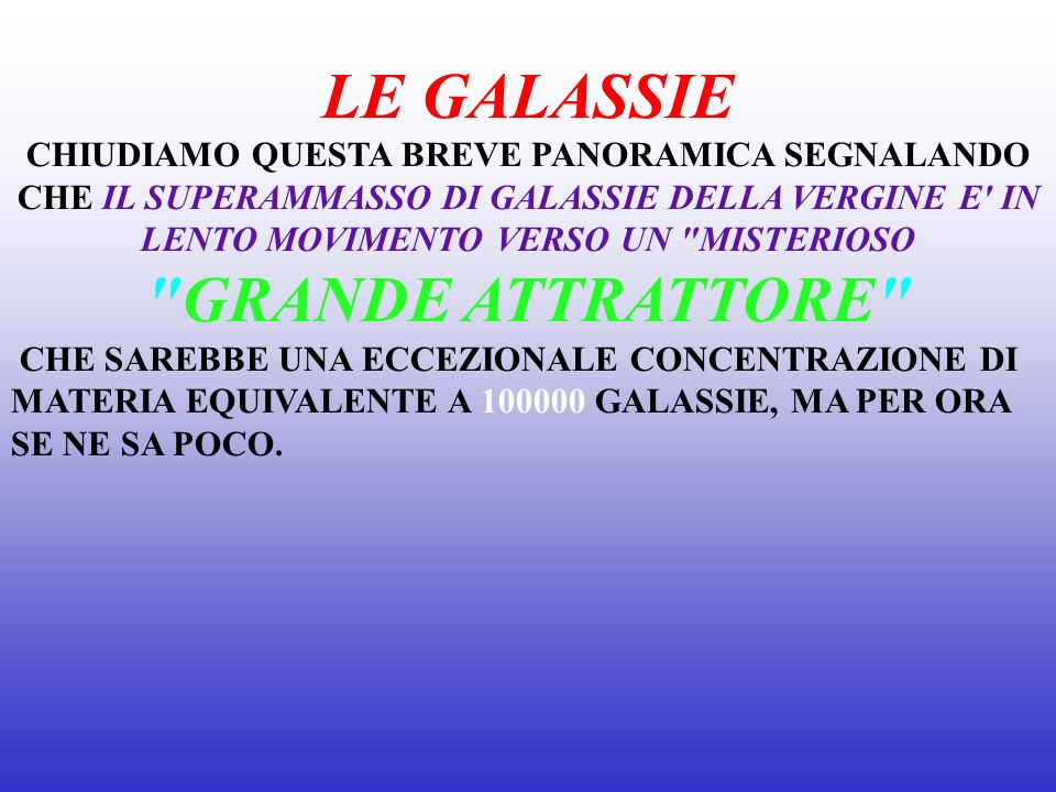 LE GALASSIE GRANDE ATTRATTORE